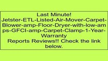 Jetster-ETL-Listed-Air-Mover-Carpet-Blower-amp-Floor-Dryer-with-low-amps-GFCI-amp-Carpet-Clamp-1-Year-Warranty Review