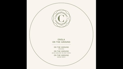 "ENOLA - On the Ground (Darabi RMX) - ""On the Ground"" EP - CORRESPONDANT #10.3"