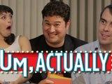 Um, Actually: The Game Show Where Nerds Correct Nerds