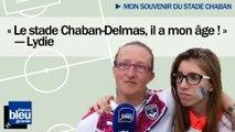 """Mon souvenir du stade - Lydie : """"Le stade Chaban-Delmas, il a mon âge"""""""