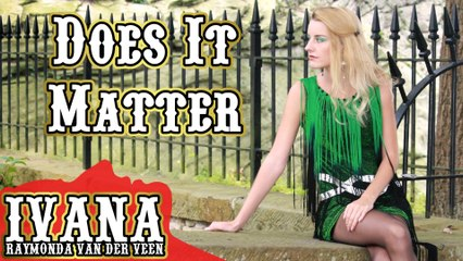 133 Ivana - Does It Matter (October 2014)