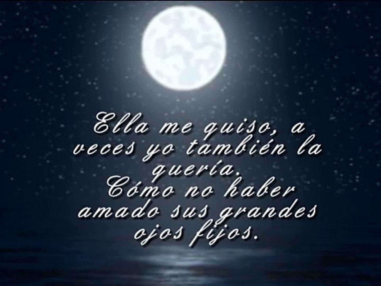 Pablo Neruda Poema 20 Puedo Escribir Los Versos Mas Tristes Esta Noche Video Dailymotion