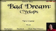 IVE MADE A HUGE MISTAKE!!  Bad Dream Cyclops
