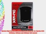 Opteka High Definition 2X Telephoto Converter for Opteka 650-1300mm 500mm and 800mm SLR Lenses