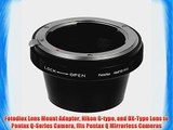 Fotodiox Lens Mount Adapter Nikon G-type and DX-Type Lens to Pentax Q-Series Camera fits Pentax