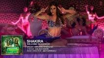 Shakira Full Song Welcome To Karachi [2015]