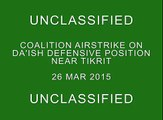Coalition Airstrike against ISIL on Da'ish Defensive Position near Tikrit, Iraq, March 26, 2015