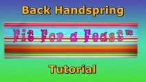 Back Handspring Tutorial - How to do Back Handsprings for Gymnastics, Dance and Cheerleading