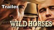 WILD HORSES - Trailer [HD] (Robert Duvall, James Franco, Josh Hartnett)