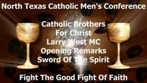 Larry West Master Of Ceremonies Opening Remarks 2015 NTX Catholic Men's Conference