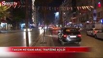 Taksim Meydanı trafiğe açıldı