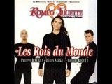 Roméo et Juliette Les Rois du Monde[Lyrics-Paroles]