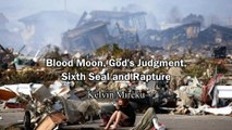 Blood Moon, Sixth Seal, God's Judgement and Rapture - Kelvin Mireku