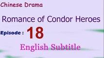 Romance of Condor Heroes (Chinese Drama) Episode 18 English Subtitle  - Read Description
