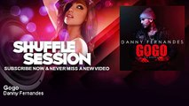 Danny Fernandes - Gogo - feat. Kevin McCall