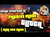 GTA 5 Online | USE GUN'S IN PASSIVE MODE [ MINI GOD MODE GLITCH ] CURRENT GEN | PS4 & XBOX ONE