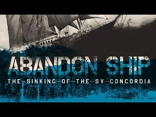 Abandon Ship: Sinking Of The SV Concordia