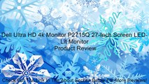 Dell Ultra HD 4k Monitor P2715Q 27-Inch Screen LED-Lit Monitor Review