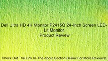 Dell Ultra HD 4K Monitor P2415Q 24-Inch Screen LED-Lit Monitor Review