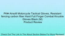 PK� Airsoft Motorcycle Tactical Gloves, Resistant fencing carbon fiber Hard Full Finger Combat Knuckle Gloves Black (M) Review