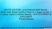 LIMITED EDITION: Level Naturals Bath Bombs - Winter Bath Bomb Variety 6 Pack (2 x Sugar Cookie, 2 x Candy Cane 2 x Winter Woods) - MYFOOTPRINT.IS EXCLUSIVE Review