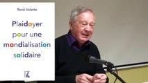 """2 - """"Plaidoyer pour une mondialisation solidaire"""" par René Valette CCFD - Terre Solidaire"""