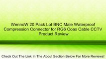 WennoW 20 Pack Lot BNC Male Waterproof Compression Connector for RG6 Coax Cable CCTV Review