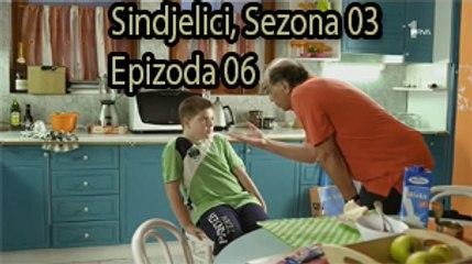 Sindjelici, Sezona 03, Epizoda 06 ᴴᴰ