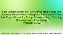 Best valentine's day gift--Ski Gloves H&Z Sports and Outdoors Men's Winter Waterproof & Windproof Warm Full Finger Gloves for Skiing, Snowboarding, Climbing, Camping and Hiking (Navy) Review