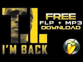T.I - IM BACK [FLP Project Download + Drumkit] | FREE MP3