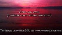Gérer son stress - 5 minutes pour réduire son stress