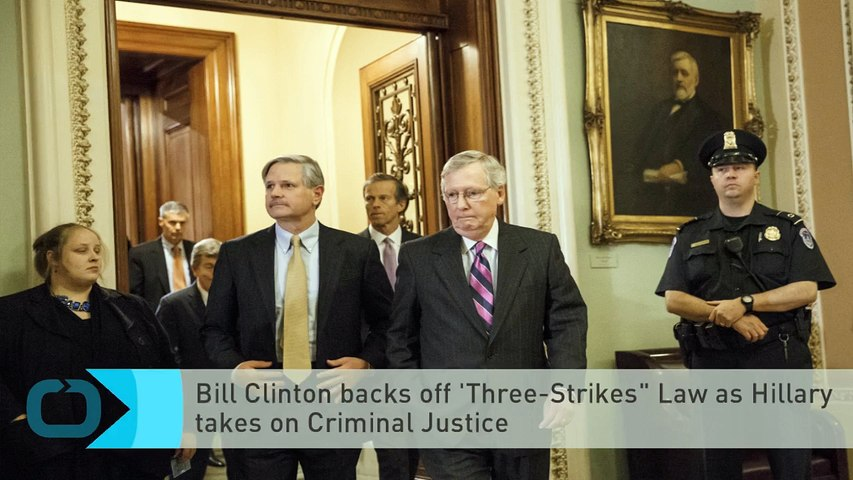 "Bill Clinton Backs Off 'Three-Strikes"" Law as Hillary Takes on Criminal Justice"