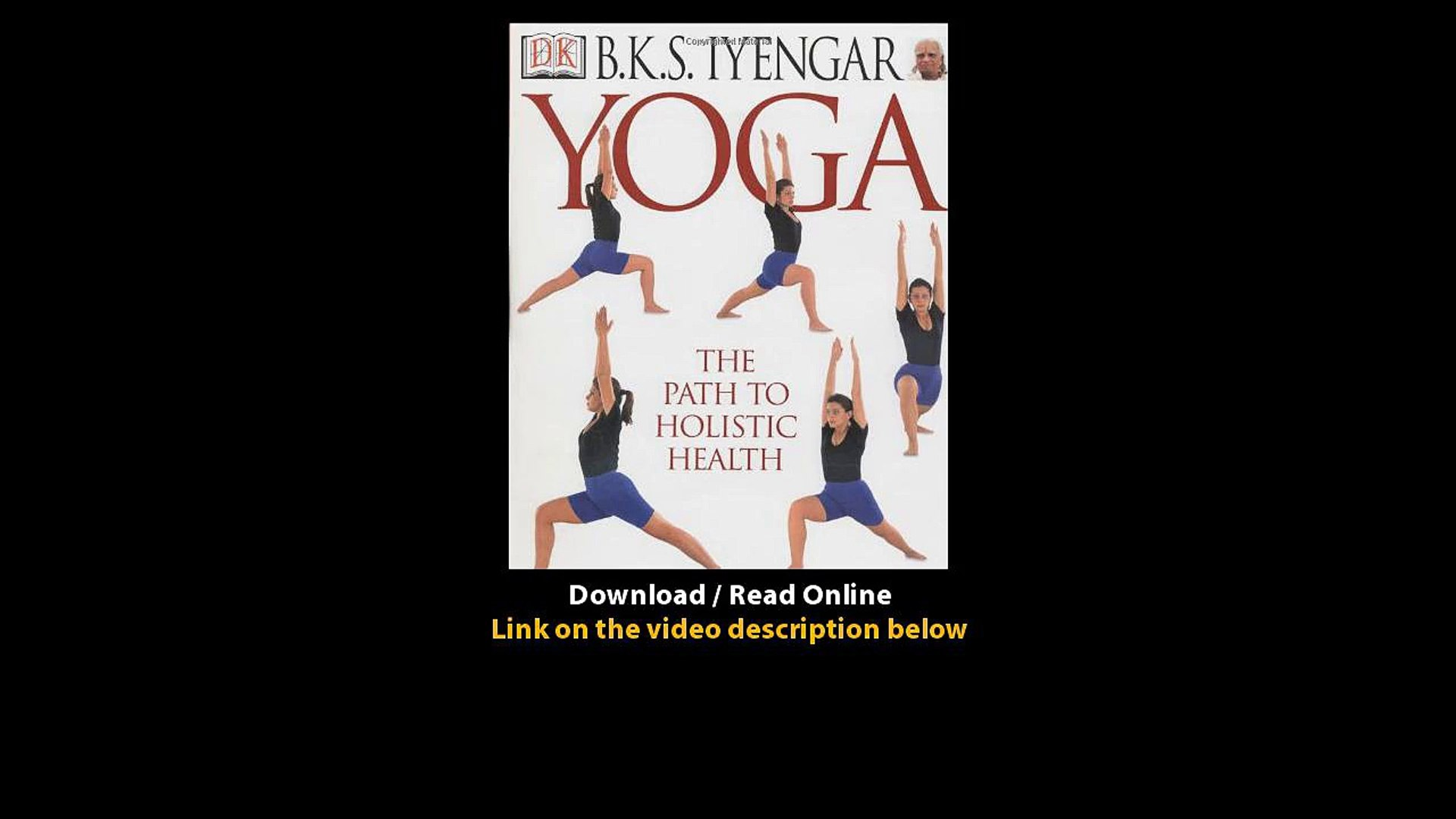 Download Yoga The Path To Holistic Health By Bks Iyengar Pdf Video Dailymotion