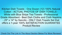 "Kitchen Dish Towels - One Dozen (12) 100% Natural Cotton - ACTUAL PHOTOS OF DISH TOWELS - White with Blue Stripe Tea Towels - Professional Grade Absorbent - Best Dish Cloths and Cloth Napkins - 25"" x 14"" by Sancito - ONLY Dish Towels Set that offers a 1-y"