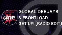 Global Deejays & Frontload - Get Up! (Radio Edit)