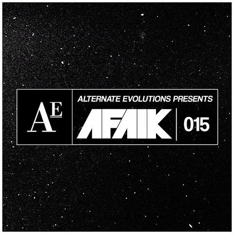[DJ Mix] Alternate Evolutions presents AFAIK - 015   Godialy.com
