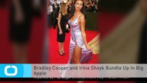 Bradley Cooper and Irina Shayk Bundle Up In Big Apple