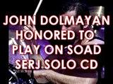 JOHN DOLMAYAN HONORED TO PLAY ON SERJ TANKIAN ALBUM DURING S