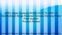 APEC Water Systems ROES-UV75 75 GPD UV Disinfecting 6-Stage Reverse Osmosis Drinking Water Filter System Review