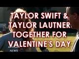 TAYLOR LAUTNER & TAYLOR SWIFT TOGETHER FOR VALENTINE'S DAY
