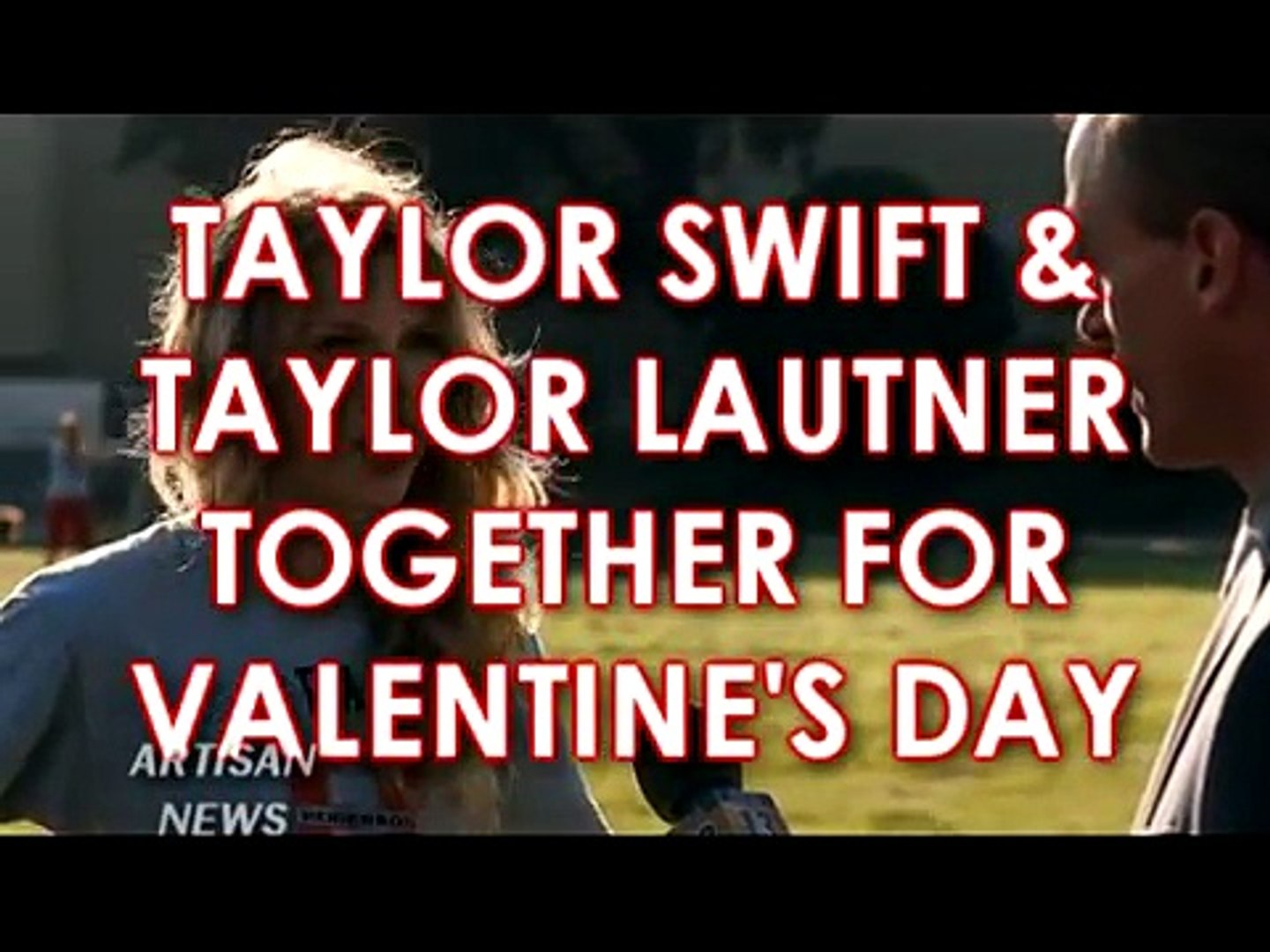 TAYLOR LAUTNER & TAYLOR SWIFT TOGETHER FOR VALENTINE'S DAY