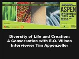 Diversity of Life and Creation, E O  Wilson (2008) (Clip 3)