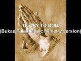 GLORY TO GOD (Bukas Palad Music Ministry version)