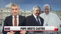 Cuban leader Raul Castro meets Pope Francis, says he may return to Catholicism