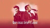 Anthony Santos - Que Cosas Tiene El Amor (Ft. Prince Royce)Lyrics-Letras