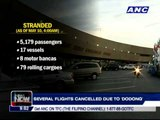 Passengers stranded, flights cancelled due to 'Dodong'
