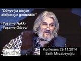 """""""Dünya'ya biriyle didişmeye gelmedik!"""" - Yaşama hakkı - Yaşama görevi - Konferans Mirzabeyoğlu"""