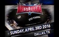 WWE-Info 11 Mai 2015 : Wrestlemania 32(Match) - Infirmerie - RAW(Preview)