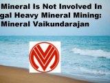 VV Mineral Is Not Involved In Illegal Heavy Mineral Mining - VV Mineral Vaikundarajan