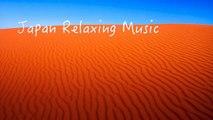 Asisan Desert Music!!Japan Relxing Music!! zen Music!!Meditation music!!